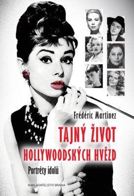 Tajný život hollywoodských hvězd - Portréty idolů - Martinez Frédéric