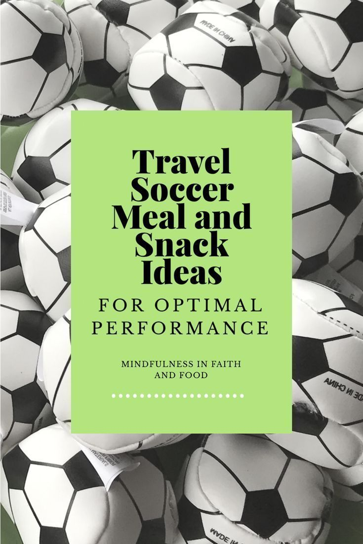 Dietitian developed Travel soccer meal and snack ideas, nutrition tips for travel soccer, nutrition for travel soccer, #travelsoccermealandsnackideas, #travelsoccer, nutritiontipsfortravelsoccer, #mindfulnessinfaithandfood #soccerworkoutsforkids #soccertips