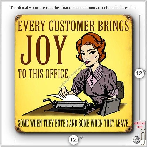 Funny Office Quotes: Every Customer Brings Joy Tin Metal Sign