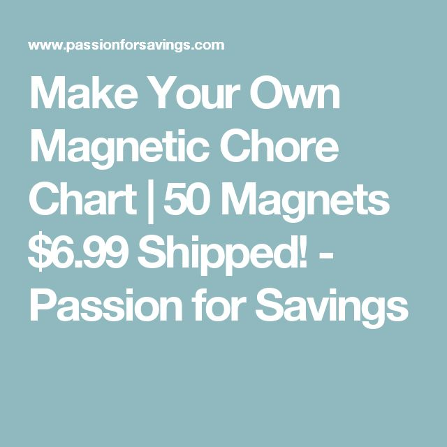 Make Your Own Magnetic Chore Chart | 50 Magnets $6.99 Shipped! - Passion for Savings