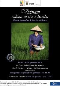 """""""Vietnam. Cultura di riso e di bambù"""", fotografie di Massimo Allegro, dal 10 al 27 gennaio 2013 alla Casa delle culture del mondo della Provincia di Milano."""