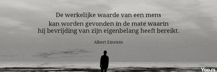 De werkelijke waarde van een mens kan worden gevonden in de mate waarin hij bevrijding van.