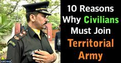 10 Reasons Why Civilians Must Join Territorial Army