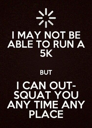 Best 25 squats funny ideas on pinterest sore legs after - Powerlifting quotes ...
