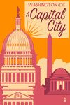 Washington DC - A Capital City - Lantern Press Artwork