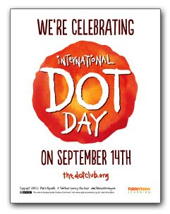 """Free Dot Day Poster - for those celebrating on the 14th! Dot Day is officially the """"15th-ish"""" - some celebrate Dot Week -14-22."""