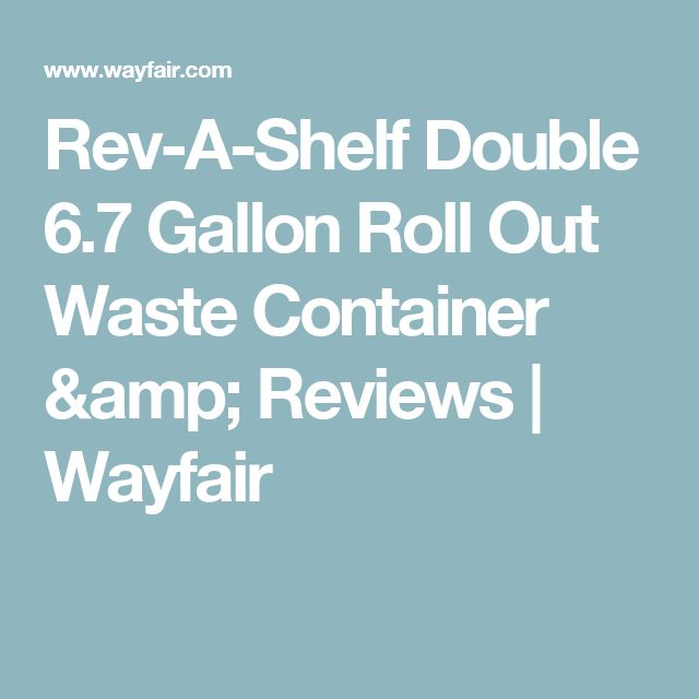 Rev-A-Shelf Double 6.7 Gallon Roll Out Waste Container & Reviews   Wayfair