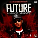 Future, Freebandz, Galafati Music,  - Welcome To Harbor Side Hosted by Galafati Music Group - Free Mixtape Download or Stream it