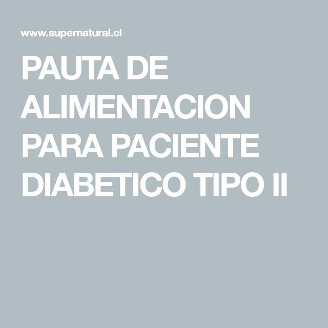 PAUTA DE ALIMENTACION PARA PACIENTE DIABETICO TIPO II