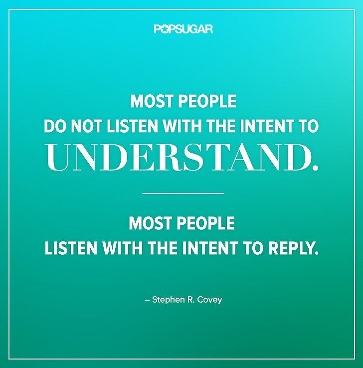 How to Truly Listen | 39 Powerful Quotes That Will Change the Way You Live and Think | POPSUGAR Smart Living