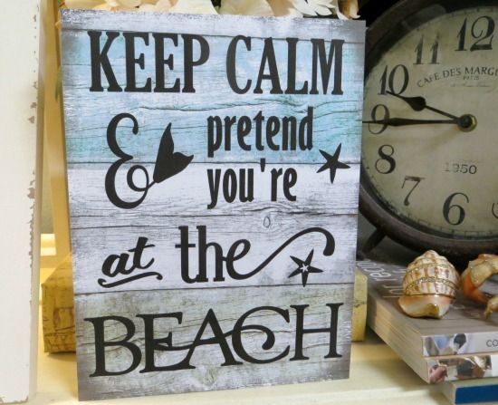 Keep Calm and Pretend You're at the Beach Wood Sign... http://www.beachblissdesigns.com/2017/02/self-standing-wood-beach-signs.html Small self standing beach signs with quotes and saying. Handmade in USA. Starting at $8.95 for the smallest sign.