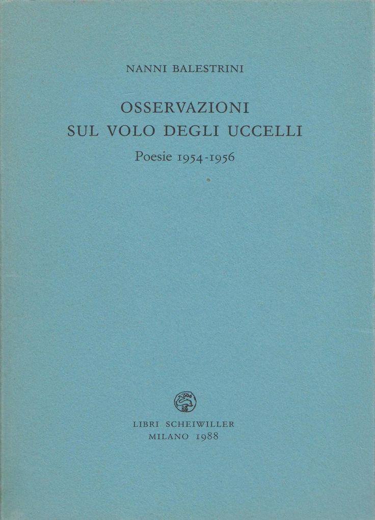 Nanni Balstrini, Osservazioni sul volo degli uccelli. Poesie 1954-1956, Libri Scheiwiller, Milano, 1988