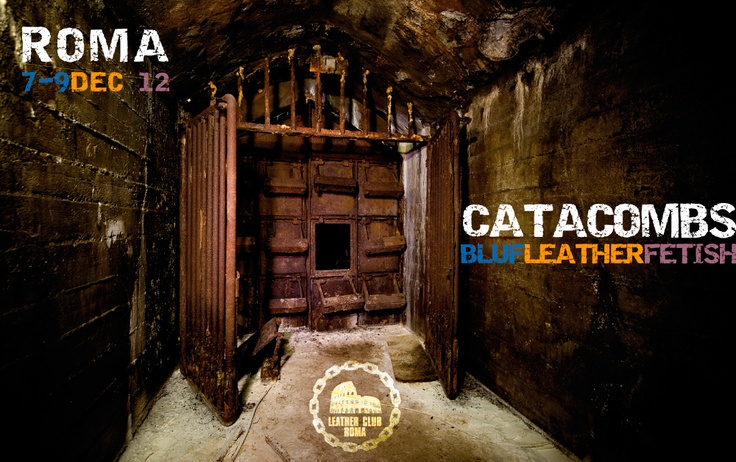 Catacombs 2012 - Leather Club Roma