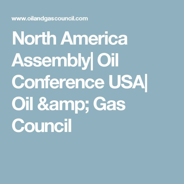 North America Assembly| Oil Conference USA| Oil & Gas Council