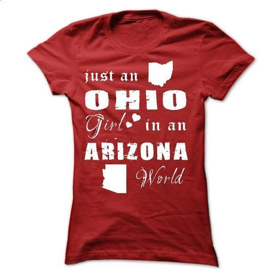 OHIO GIRL IN ARIZONA - #tailored shirts #offensive shirts. PURCHASE NOW => https://www.sunfrog.com/States/OHIO-GIRL-IN-ARIZONA-Ladies.html?60505