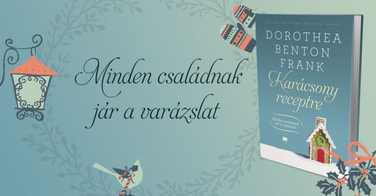 Dorothea Benton Frank: Karácsony receptre - Minden családnak jár a varázslat - sikerkönyv