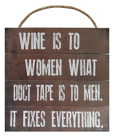 Love this 'Wine is to Women' Wall Sign on #zulily! #zulilyfinds