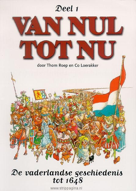 Van Nul tot Nu - een Nederlandse reeks stripverhalen over de geschiedenis van Nederland, geschreven door Thom Roep en getekend door Co Loerakker