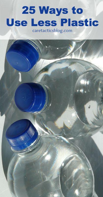 25 Ways to Use Less Plastic | Caretacticsblog.com #gogreen #reducereuserecycle #plastic #ecofriendly