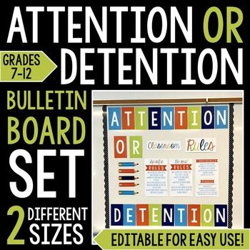 """Bulletin Board Set: Attention OR Detention Classroom Rules 7-12 -- Black & White version now available to print on any color cardstock to fit your classroom decor theme!   This bulletin board set resonates well with middle and high school students! The board reads """"Attention OR Detention"""" and includes the classroom rules, consequences, and rewards."""