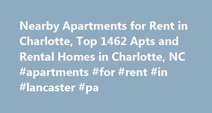 Nearby Apartments for Rent in Charlotte, Top 1462 Apts and Rental Homes in Charlotte, NC #apartments #for #rent #in #lancaster #pa http://apartment.remmont.com/nearby-apartments-for-rent-in-charlotte-top-1462-apts-and-rental-homes-in-charlotte-nc-apartments-for-rent-in-lancaster-pa/  #apartments in charlotte nc # Charlotte, NC Apartments and Homes for Rent Moving To: XX address The cost calculator is intended to provide a ballpark estimate for information purposes only and is not to be…