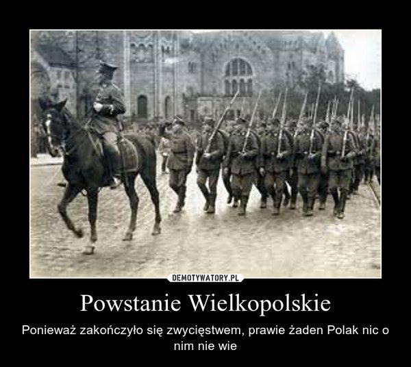Demotywatory.pl - Powstanie Wielkopolskie