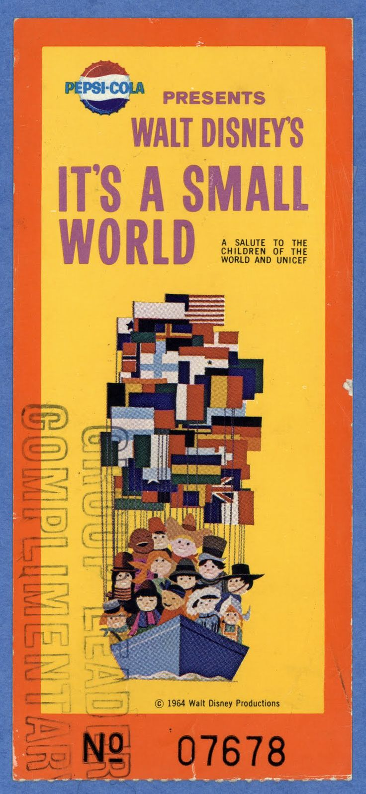 """Ticket to """"It's a Small World"""" as it appeared at the NY World's Fair in 1964. After the Fair it was moved to Disneyland, then replicated at Magic Kingdom at Walt Disney World in Orlando."""