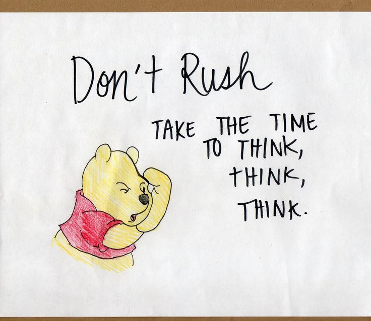 Lessons From the Hundred Acre Wood: Don't Rush. Take Time to Think, Think, Think