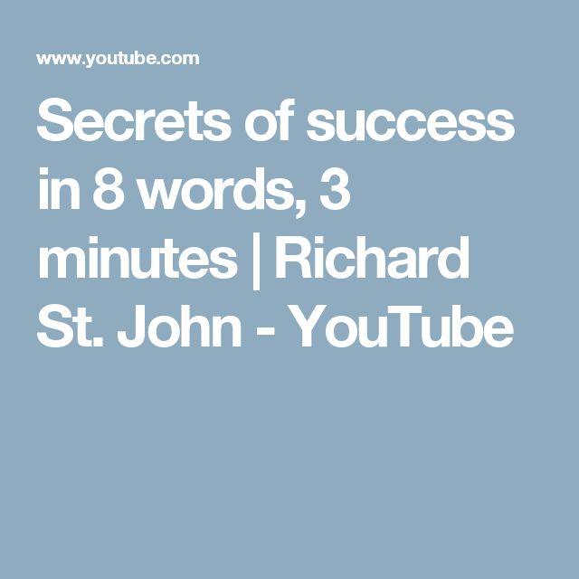 Secrets of success in 8 words, 3 minutes | Richard St. John - YouTube