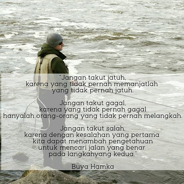 """""""Jangan takut jatuh, karena yang tidak pernah memanjatlah  yang tidak pernah jatuh. Jangan takut gagal, karena yang tidak pernah gagal hanyalah orang-orang yang tidak pernah melangkah. Jangan takut salah, karena dengan kesalahan yang pertama  kita dapat menambah pengetahuan untuk mencari jalan yang benar pada langkah yang kedua."""" Buya Hamka  #quoteoftheday #quoteofinstagram #indonesianquote #buyahamka"""