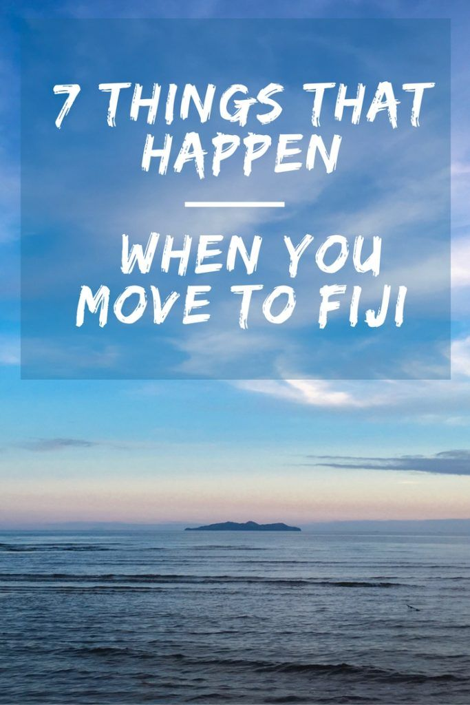 Moving countries always changes what you once considered to be the norm. Here's what happens when you move to Fiji.