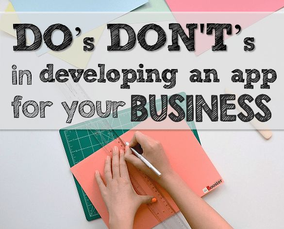 The Do's & Don'ts For Building Mobile App - The importance of mobile apps in business is now becoming the most important factor to be successful. If you are building mobile apps for my business follow these do's and don't while developing mobile apps for your business to be successful in the market.
