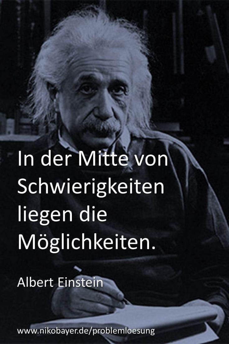 In Der Mitte Von Schwierigkeiten Liegen Die Moglichkeiten Zitat Von Albert Ein Zitate Von Albert Einstein Inspirierende Zitate Und Spruche Spruche Zitate