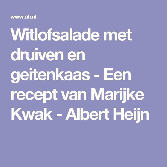 Witlofsalade met druiven en geitenkaas - Een recept van Marijke Kwak - Albert Heijn