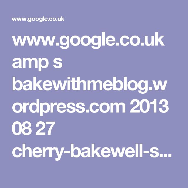 www.google.co.uk amp s bakewithmeblog.wordpress.com 2013 08 27 cherry-bakewell-sponge amp