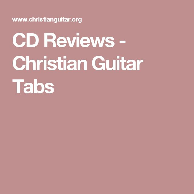 CD Reviews - Christian Guitar Tabs
