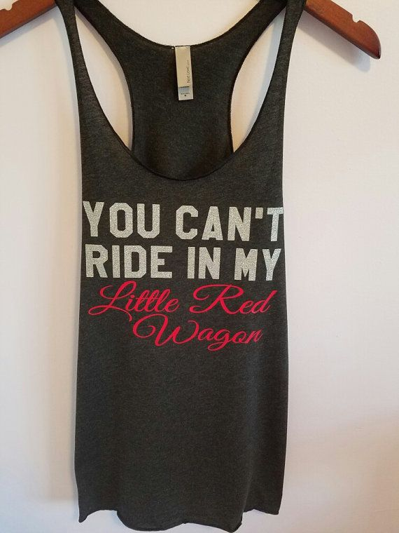 You Can't Ride In My Little Red Wagon Tank Top. Miranda Lambert Tank top Country Tank Top Country  Shirt by SouthernCharme