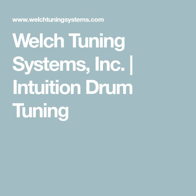 Welch Tuning Systems, Inc. | Intuition Drum Tuning