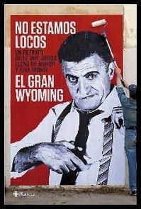 El Gran Wyoming: No estamos locos