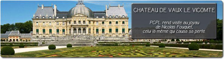 BALADE PCPL : direction Vaux le Vicomte pour en apprendre plus sur ce chateau qui servit de modèle à Versailles