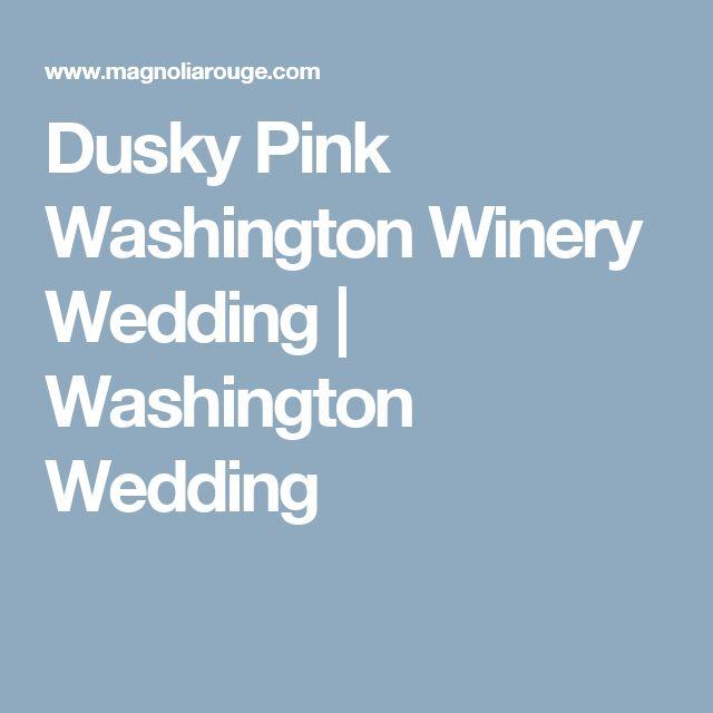 Dusky Pink Washington Winery Wedding | Washington Wedding