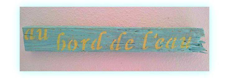 "DecoraTIVE WOODEN BOARD ""AU BORD DE L'EAU"" 15 E"