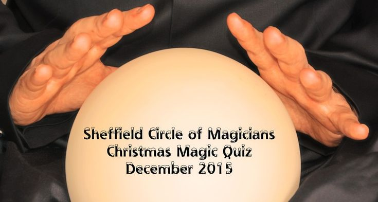 As is traditional, the December meeting of The Sheffield Circle of Magicians was a social evening for members and their partners. There were nibbles, a little magic, and a magic-related quiz (repla...