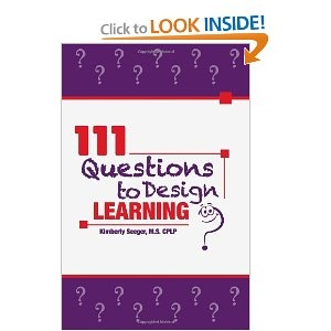 """""""111 Questions to Design Learning,"""" by Kimberly Seeger, CPLP @KimberlySeeger"""