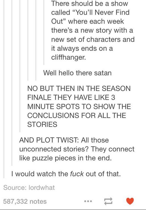 This devious show idea: | Literally Just 17 Really, Really Good Ideas
