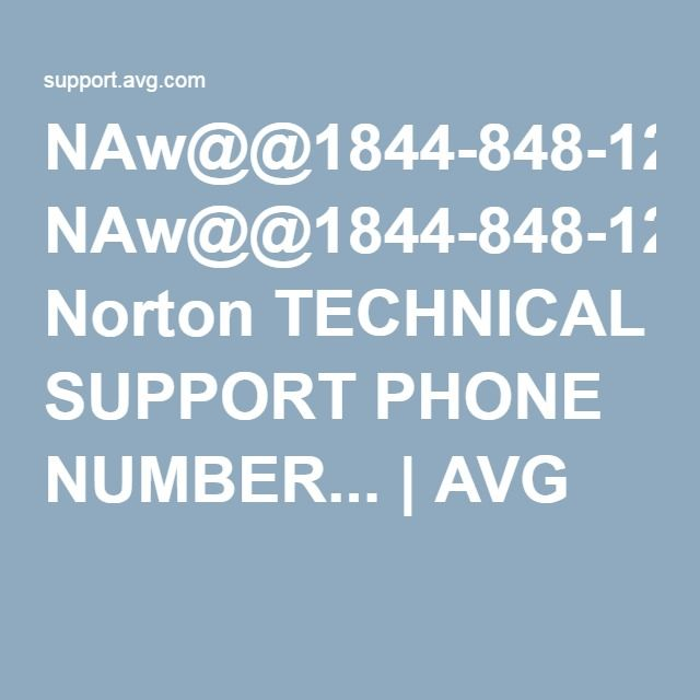 NAw@@1844-848-1262 Norton TECHNICAL SUPPORT PHONE NUMBER... | AVG