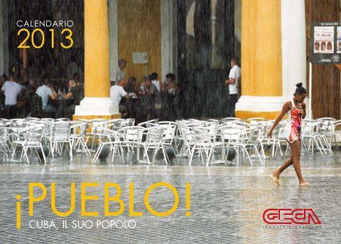 Calendario 2013. Pueblo! Cuba, il suo popolo.