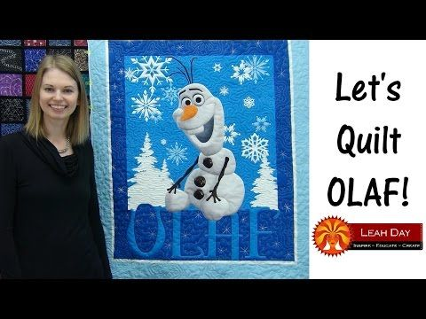 How to Machine Quilt Olaf Frozen Quilt Panel with Leah Day - YouTube