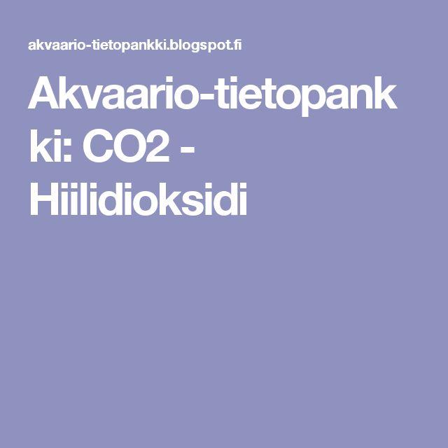 Akvaario-tietopankki: CO2 - Hiilidioksidi