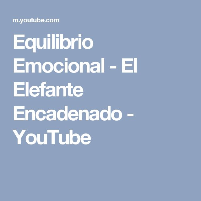 Equilibrio Emocional -   El Elefante Encadenado - YouTube